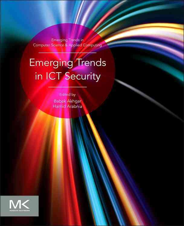 Emerging Trends in Ict Security By Akhgar, Babak (EDT)/ Arabnia, Hamid R. (EDT)