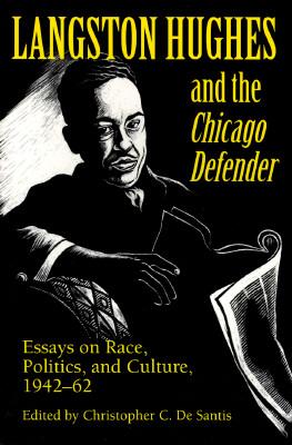 Langston Hughes and the Chicago Defender By Hughes, Langston/ De Santis, Christopher C. (EDT)